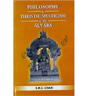Philosophy & Theistic Mysticism of the Alvars
