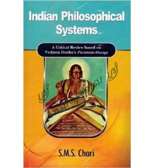 Indian Philosophical Systems: Critical Review on Vedanta Desika's Paramata-Bhanga